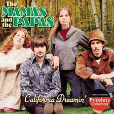 ah california dreamin mamas and papas
